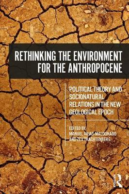 Rethinking the Environment for the Anthropocene - Manuel Arias-Maldonado