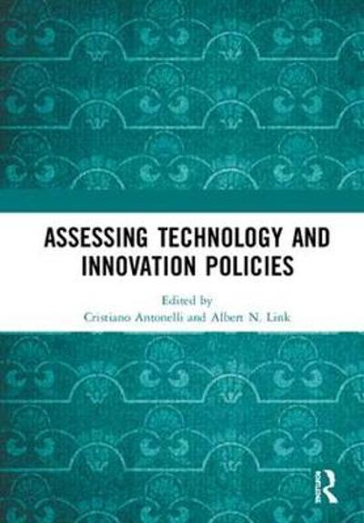 Assessing Technology and Innovation Policies - Cristiano Antonelli
