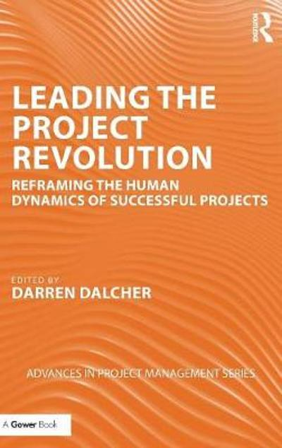 Leading the Project Revolution - Professor Darren Dalcher