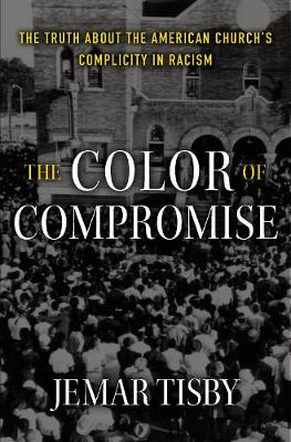 The Color of Compromise - Jemar Tisby