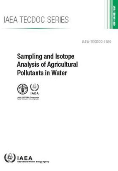Sampling and Isotope Analysis of Agricultural Pollutants in Water - International Atomic Energy Agency