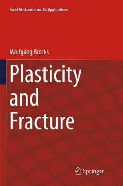 Plasticity and Fracture - Wolfgang Brocks