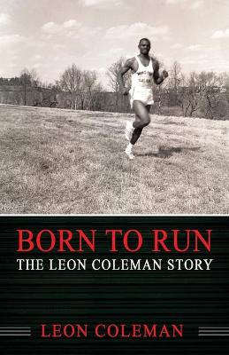 Born to Run - Leon Coleman