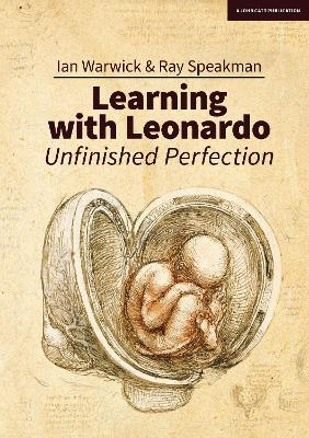 Learning With Leonardo: Unfinished Perfection - Ian Warwick