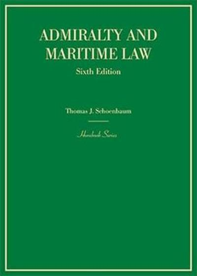 Admiralty and Maritime Law - Thomas Schoenbaum