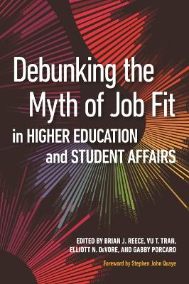 Debunking the Myth of Job Fit in Student Affairs - Brian J. Reece