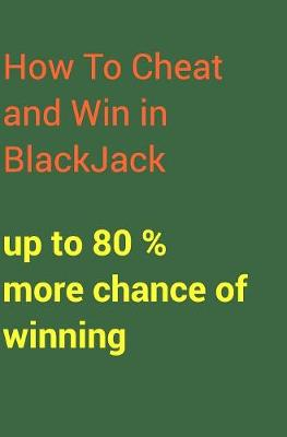 How to Cheat and Win in Blackjack - Master Cheat