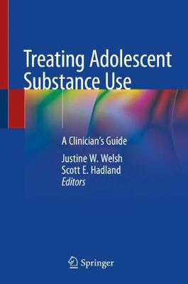 Treating Adolescent Substance Use - Justine W.  Welsh