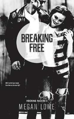 Breaking Free - Megan Lowe