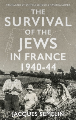 The Survival of the Jews in France - Jacques Semelin