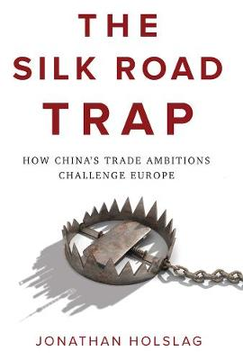 The Silk Road Trap - Jonathan Holslag