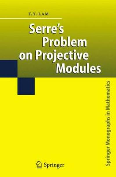 Serre's Problem on Projective Modules - T.Y. Lam