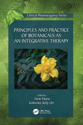 Principles and Practice of Botanicals as an Integrative Therapy - Anne Hume