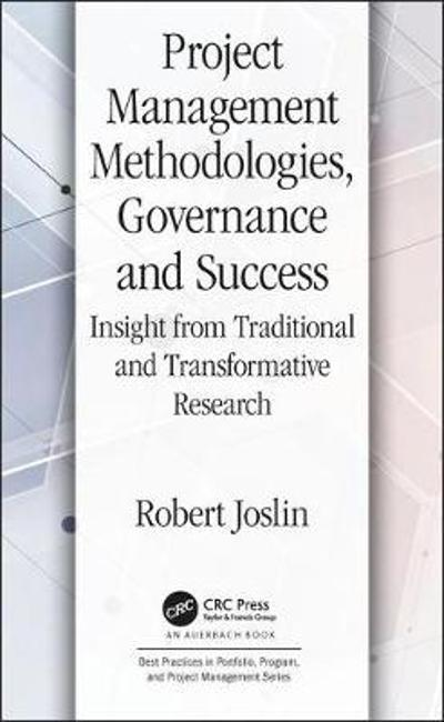 Project Management Methodologies, Governance and Success - Robert Joslin