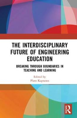 The Interdisciplinary Future of Engineering Education - Plato Kapranos