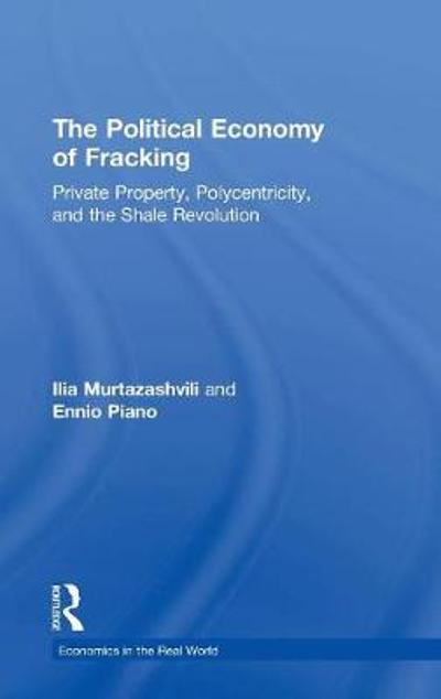 The Political Economy of Fracking - Ilia Murtazashvili