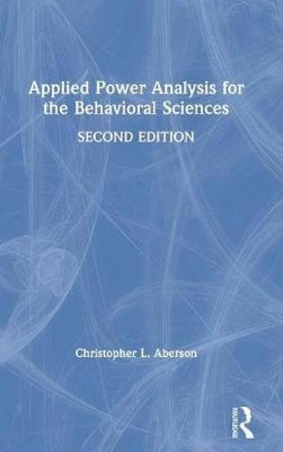 Applied Power Analysis for the Behavioral Sciences - Christopher L. Aberson