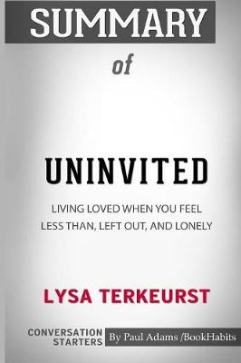 Summary of Uninvited by Lysa TerKeurst - Paul Adams / Bookhabits