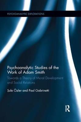Psychoanalytic Studies of the Work of Adam Smith - Sule Ozler
