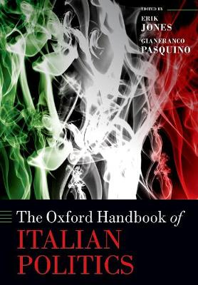 The Oxford Handbook of Italian Politics - Erik Jones