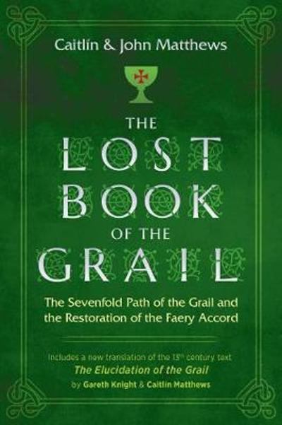 The Lost Book of the Grail - Caitlin Matthews