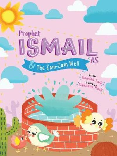 Prophet Ismail and the ZamZam Well Activity Book - Saadah Taib