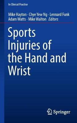 Sports Injuries of the Hand and Wrist - Mike Hayton