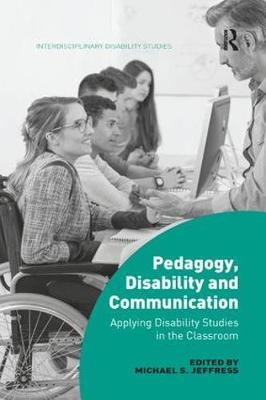 Pedagogy, Disability and Communication - Dr. Michael S. Jeffress