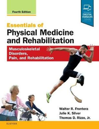 Essentials of Physical Medicine and Rehabilitation - Walter R. Frontera