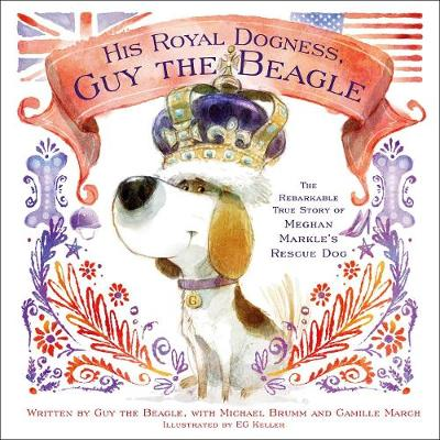 His Royal Dogness, Guy the Beagle - Camille March