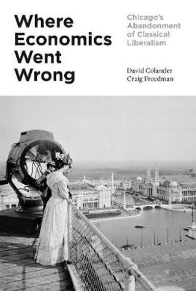 Where Economics Went Wrong - David Colander