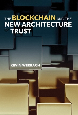 The Blockchain and the New Architecture of Trust - Kevin Werbach