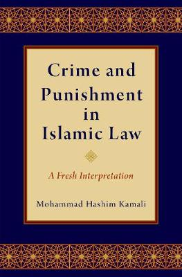 Crime and Punishment in Islamic Law - Mohammad Hashim Kamali