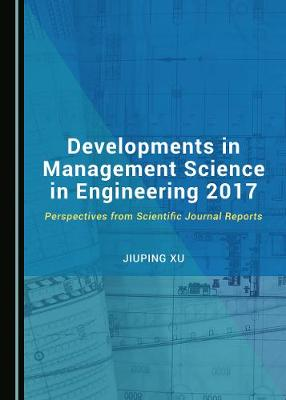 Developments in Management Science in Engineering 2017 - Jiuping Xu