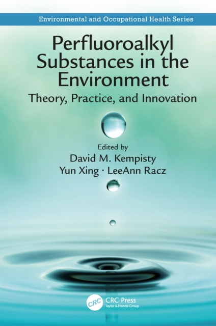 Perfluoroalkyl Substances in the Environment - David M. Kempisty