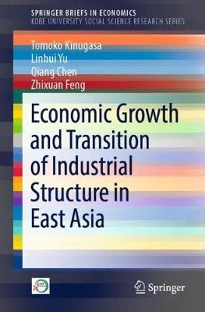 Economic Growth and Transition of Industrial Structure in East Asia - Tomoko Kinugasa