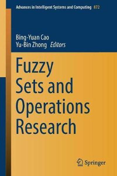 Fuzzy Sets and Operations Research - Bing-Yuan Cao
