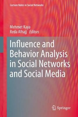 Influence and Behavior Analysis in Social Networks and Social Media - Mehmet Kaya