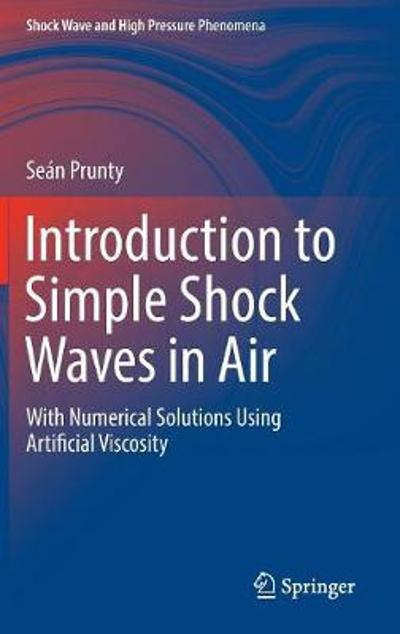 Introduction to Simple Shock Waves in Air - Sean Prunty