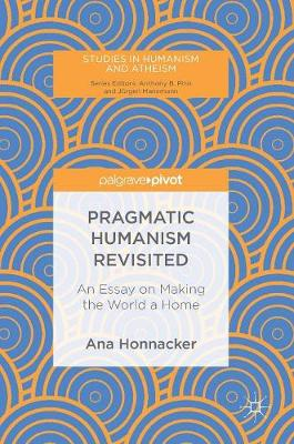 Pragmatic Humanism Revisited - Ana Honnacker