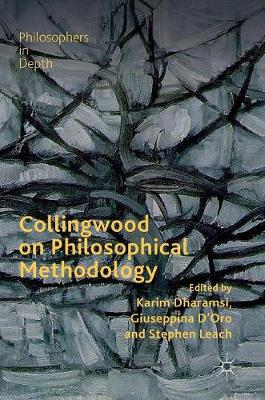 Collingwood on Philosophical Methodology - Karim Dharamsi