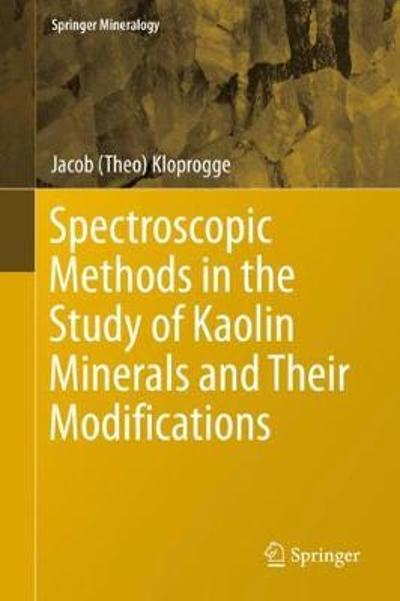 Spectroscopic Methods in the Study of Kaolin Minerals and Their Modifications - Jacob (Theo) Kloprogge
