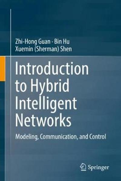 Introduction to Hybrid Intelligent Networks - Zhi-Hong Guan