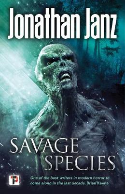 Savage Species - Jonathan Janz