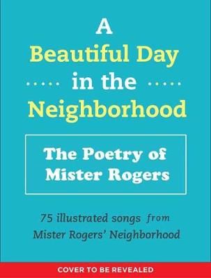 A Beautiful Day in the Neighborhood - Fred Rogers