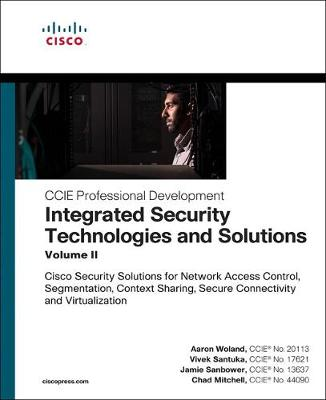 Integrated Security Technologies and Solutions - Volume II - Aaron Woland