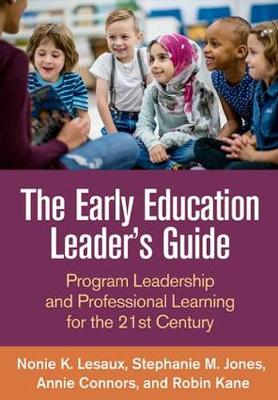 The Early Education Leader's Guide - Nonie K. Lesaux