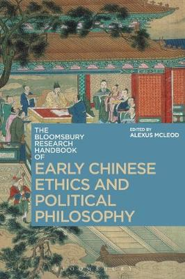 The Bloomsbury Research Handbook of Early Chinese Ethics and Political Philosophy - Alexus McLeod