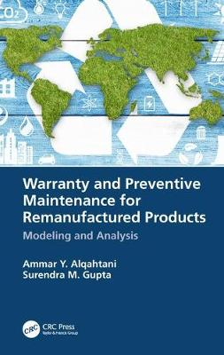 Warranty and Preventive Maintenance for Remanufactured Products - Ammar Y. Alqahtani