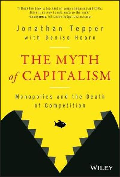 The Myth of Capitalism - Jonathan Tepper